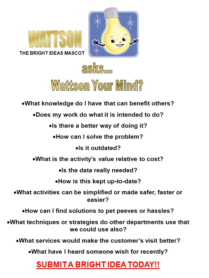 THE BRIGHT IDEAS MASCOT  What knowledge do I have that can benefit others.