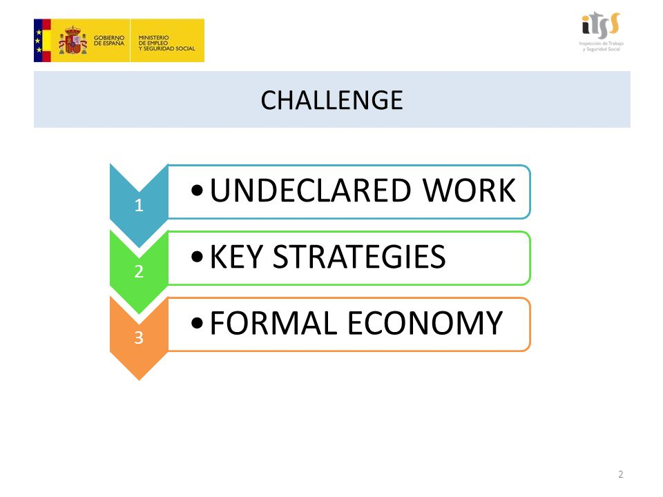 CHALLENGE 1 UNDECLARED WORK 2 KEY STRATEGIES 3 FORMAL ECONOMY 2
