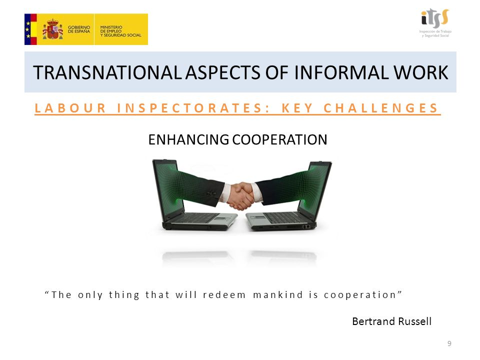TRANSNATIONAL ASPECTS OF INFORMAL WORK THE IMPORTANCE OF TRANSNATIONAL COOPERATION Bilateral and Multilateral Agreements: Gathering an understanding between systems with different internal organization 20