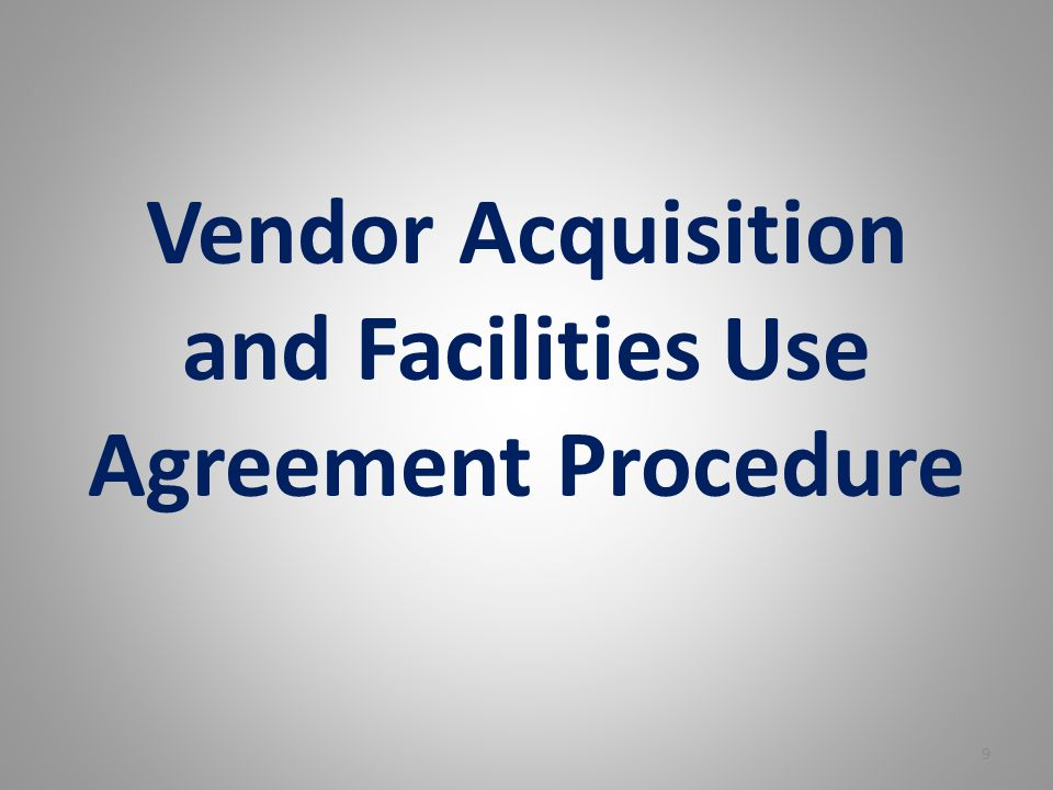 Vendor Acquisition and Facilities Use Agreement Procedure 9
