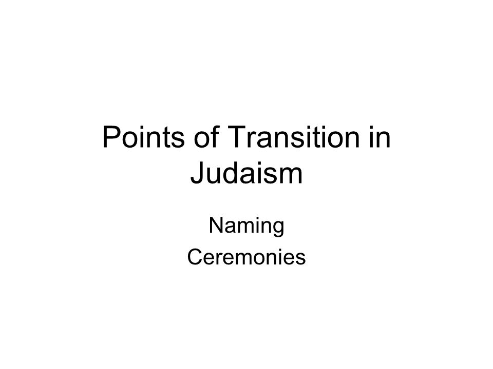 Points of Transition in Judaism Naming Ceremonies
