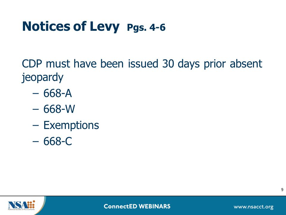 Notices of Levy Pgs. 4-6 CDP must have been issued 30 days prior absent jeopardy – 668-A – 668-W – Exemptions – 668-C 9