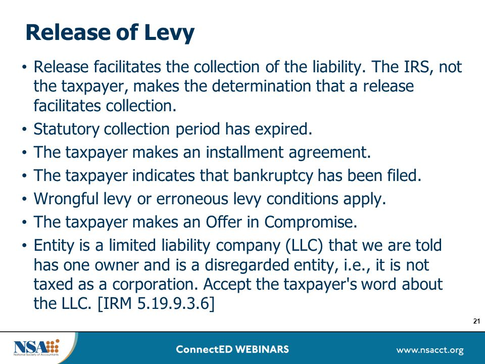 Release of Levy Release facilitates the collection of the liability. The IRS, not the taxpayer, makes the determination that a release facilitates col