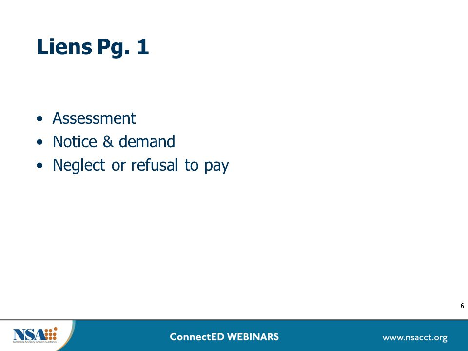Liens Pg. 1 Assessment Notice & demand Neglect or refusal to pay 6