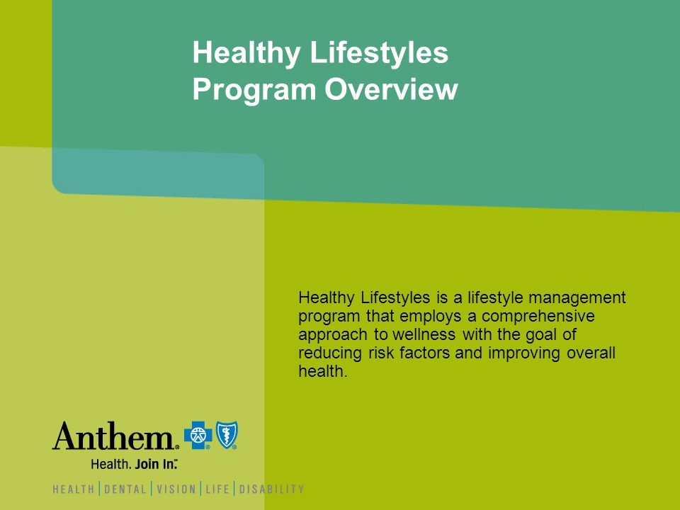 Healthy Lifestyles Program Overview Healthy Lifestyles is a lifestyle management program that employs a comprehensive approach to wellness with the go