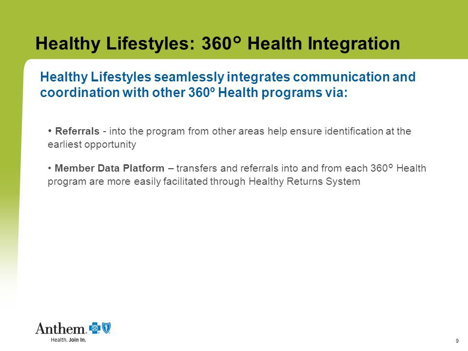 9 Healthy Lifestyles: 360° Health Integration Healthy Lifestyles seamlessly integrates communication and coordination with other 360º Health programs