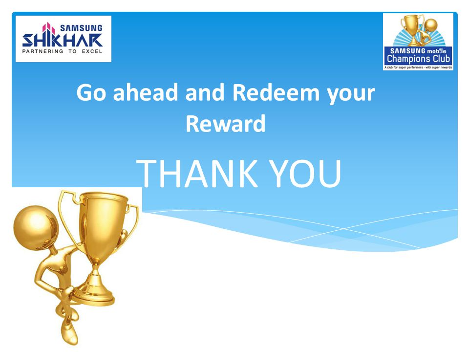 THANK YOU Go ahead and Redeem your Reward
