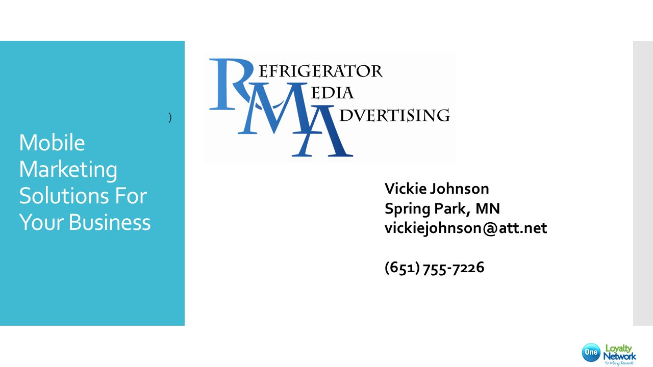 Mobile Marketing Solutions For Your Business ) Vickie Johnson Spring Park, MN vickiejohnson@att.net (651) 755-7226
