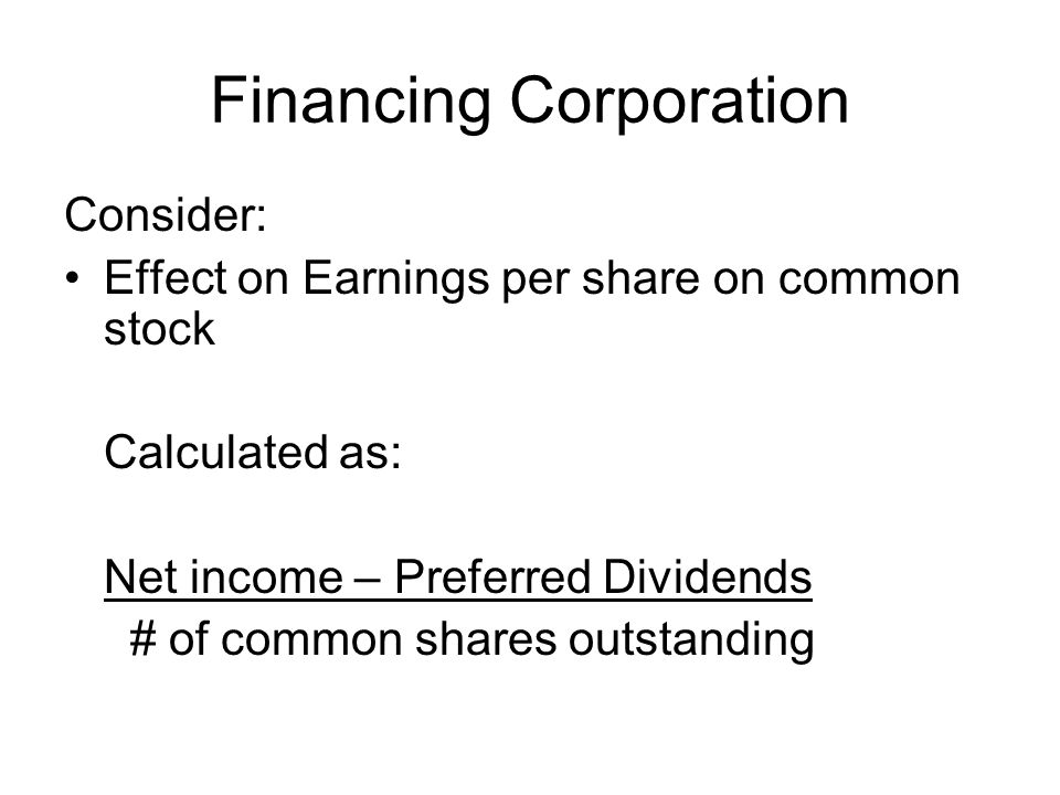 Earnings per share on common stock Interest expense is deductible, dividends are not When calculating earnings per share, start with: Earnings before interest and taxes, because the bond interest will lower the Income before income tax amount