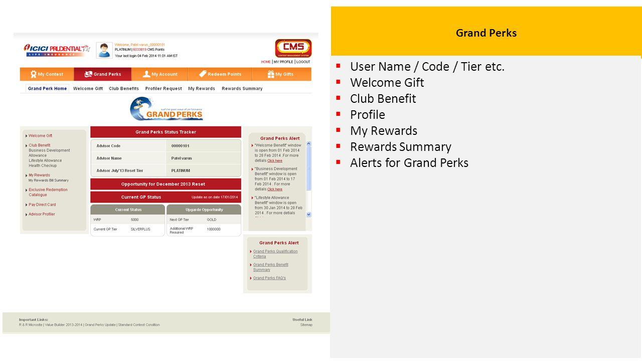Grand Perks  User Name / Code / Tier etc.