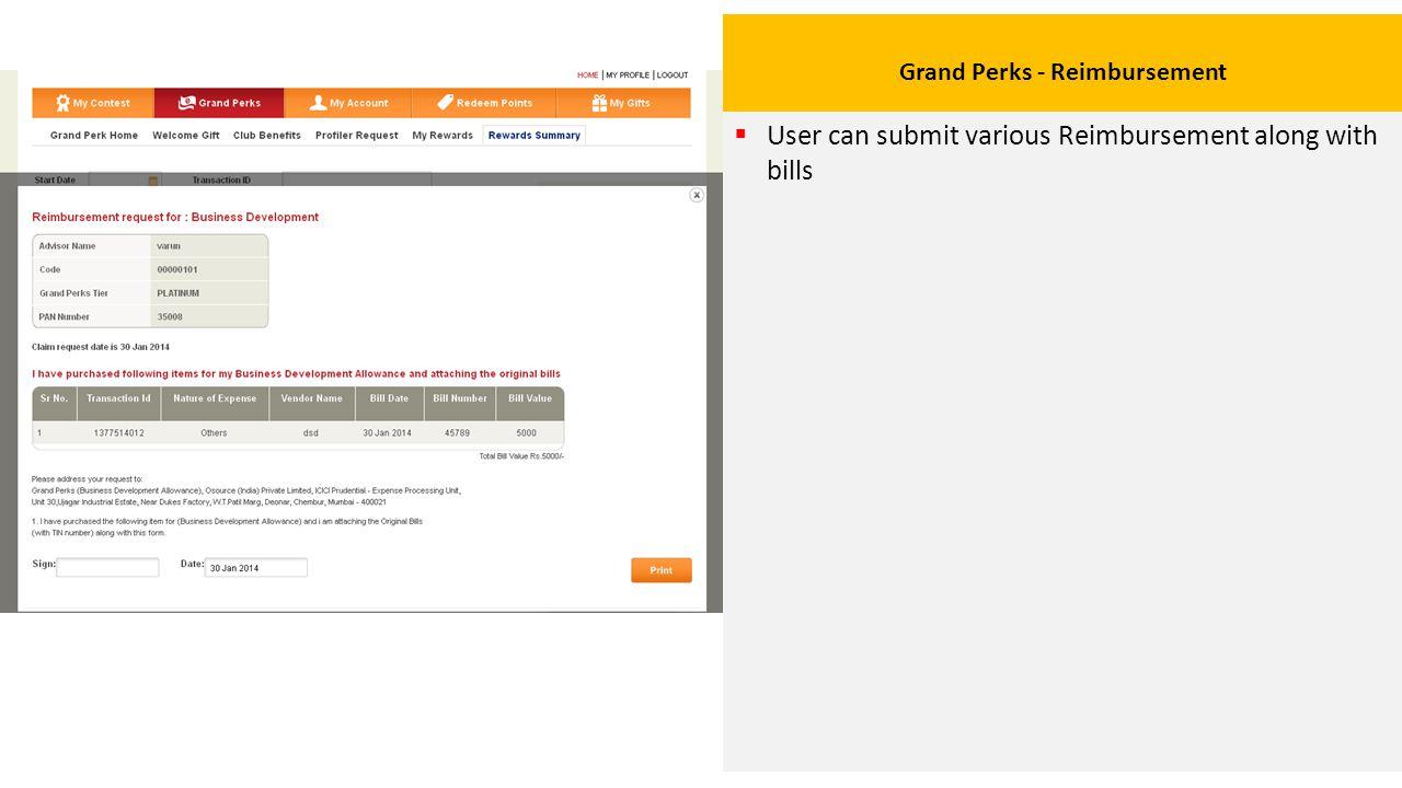Grand Perks - Reimbursement  User can submit various Reimbursement along with bills