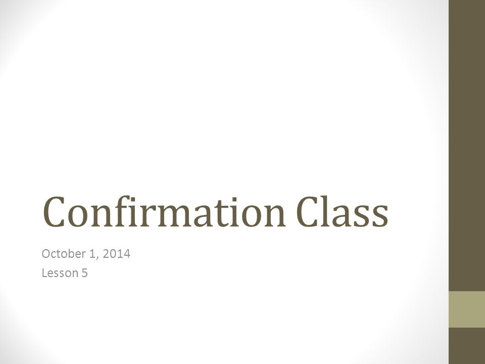 Confirmation Class October 1, 2014 Lesson 5