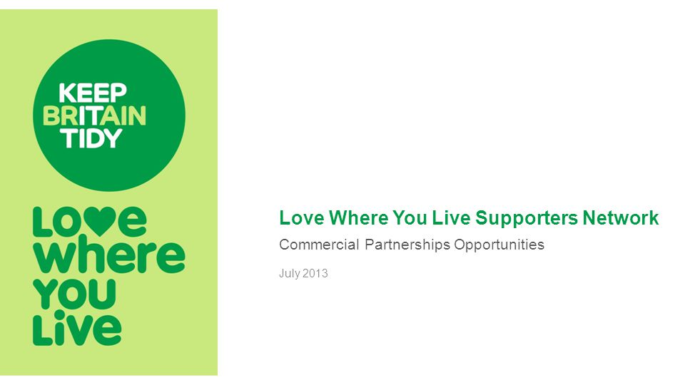 Love Where You Live Supporters Network Commercial Partnerships Opportunities July 2013