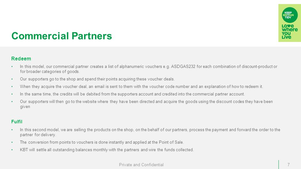 Commercial Partners Redeem In this model, our commercial partner creates a list of alphanumeric vouchers e.g.