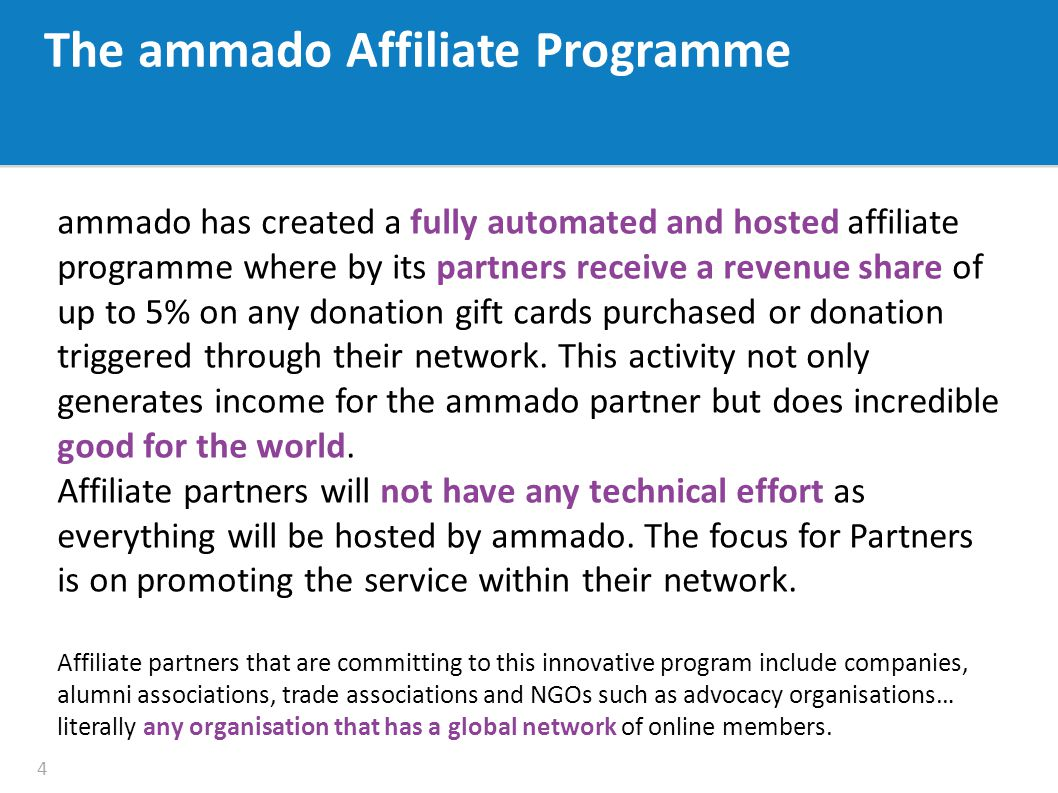 ammado has created a fully automated and hosted affiliate programme where by its partners receive a revenue share of up to 5% on any donation gift cards purchased or donation triggered through their network.