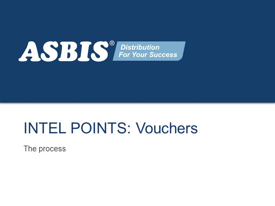 www.asbis.com Page 1 INTEL POINTS: Vouchers The process