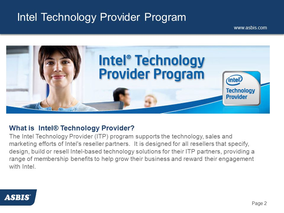 www.asbis.com Page 2 Intel Technology Provider Program What is Intel® Technology Provider.