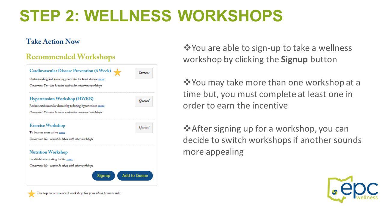 STEP 2: WELLNESS WORKSHOPS Complete the activities each week to complete your wellness workshop