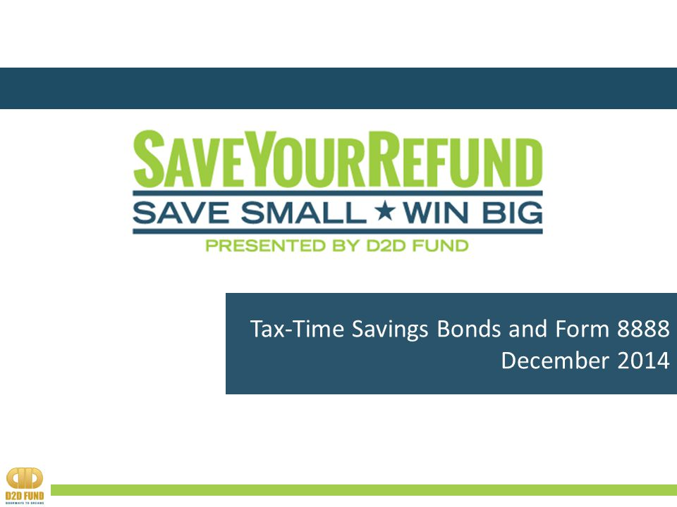 Tax-Time Savings Bonds and Form 8888 December ppt download