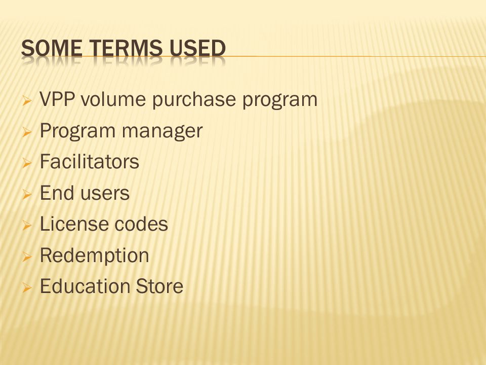  VPP volume purchase program  Program manager  Facilitators  End users  License codes  Redemption  Education Store