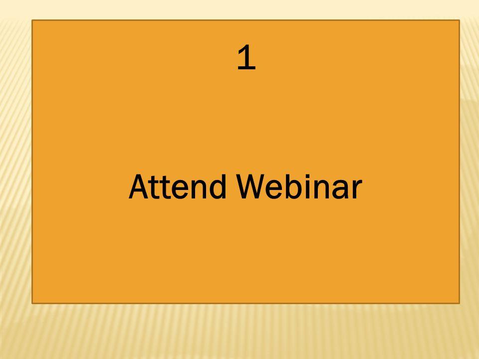 1 Attend Webinar