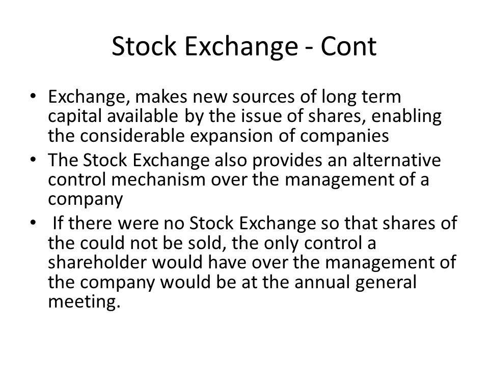 Stock Exchange - cont As the Stock Exchange requires quoted companies to publish their accounts, this enables individuals and companies to assess more accurately the risk of lending funs to a particular organization The market price of a security depends upon the supply and demand for that security, and these are determined not simply by the performance of the particular company but also by the general conditions prevailing the economy and that future prospects.