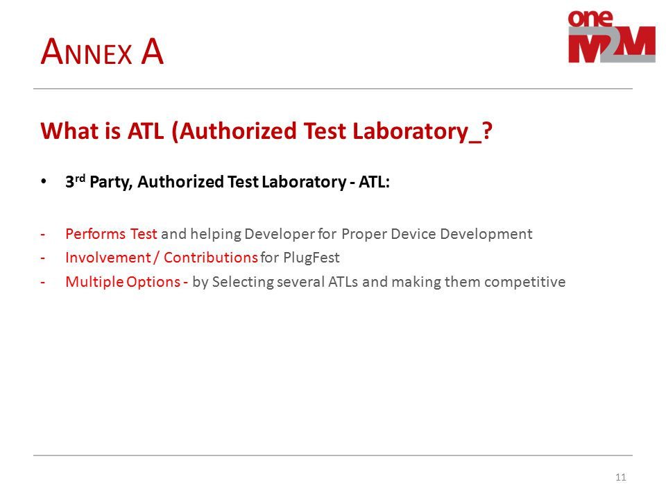 What is ATL (Authorized Test Laboratory_? 3 rd Party, Authorized Test Laboratory - ATL: -Performs Test and helping Developer for Proper Device Develop