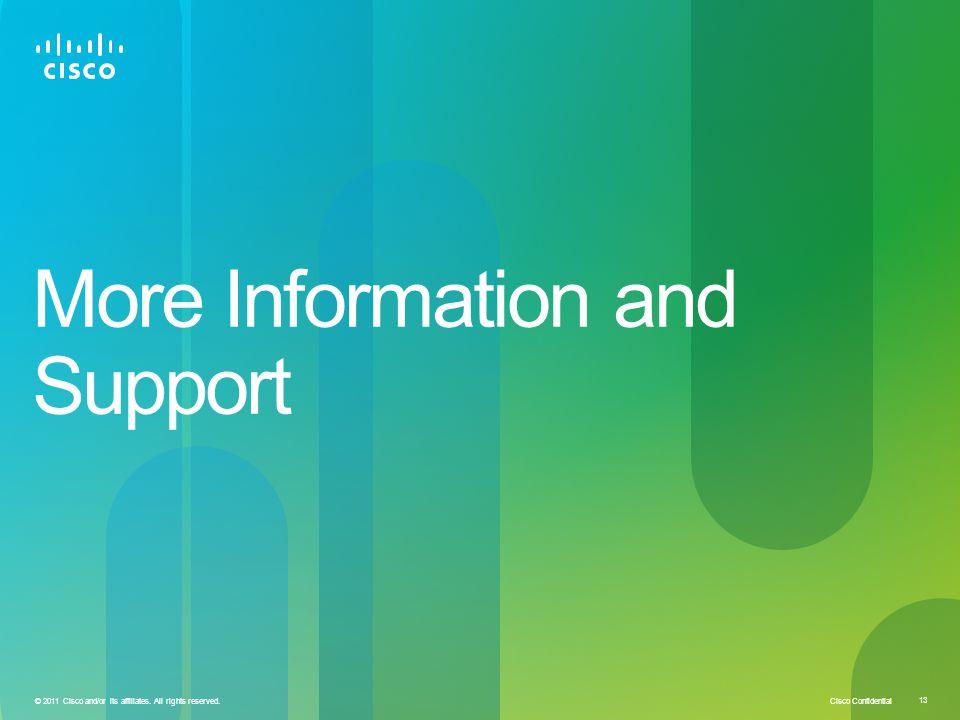 Cisco Confidential 13 © 2011 Cisco and/or its affiliates.