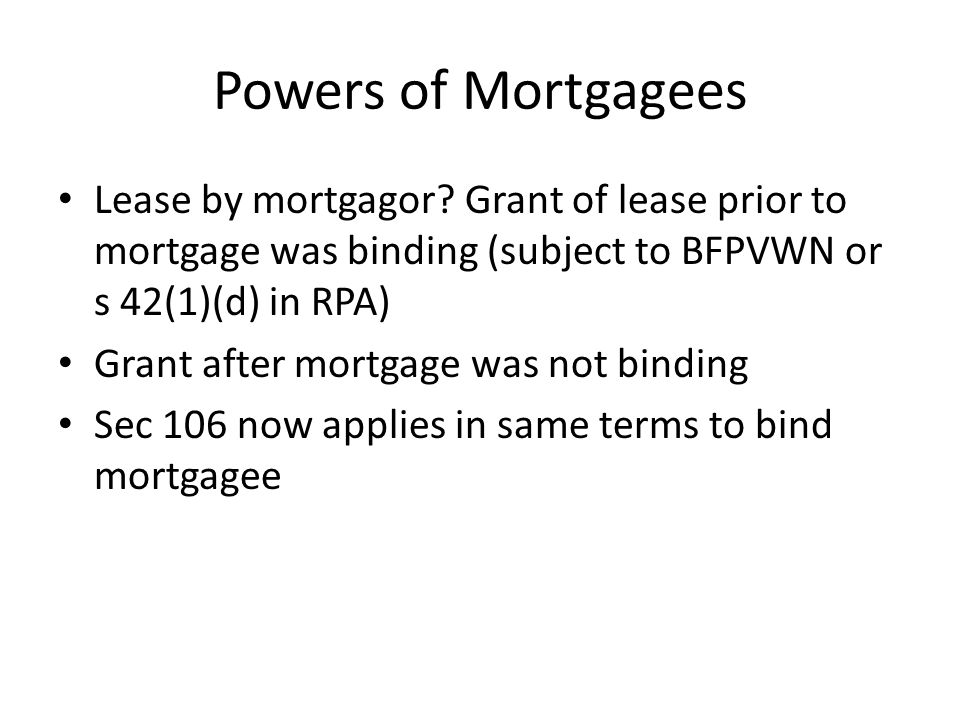 Powers of Mortgagees Power to Appoint a Receiver Where a mortgagor is in default, a mortgagor may appoint a receiver.