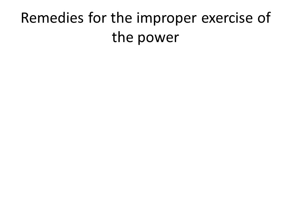 Remedies for the improper exercise of the power