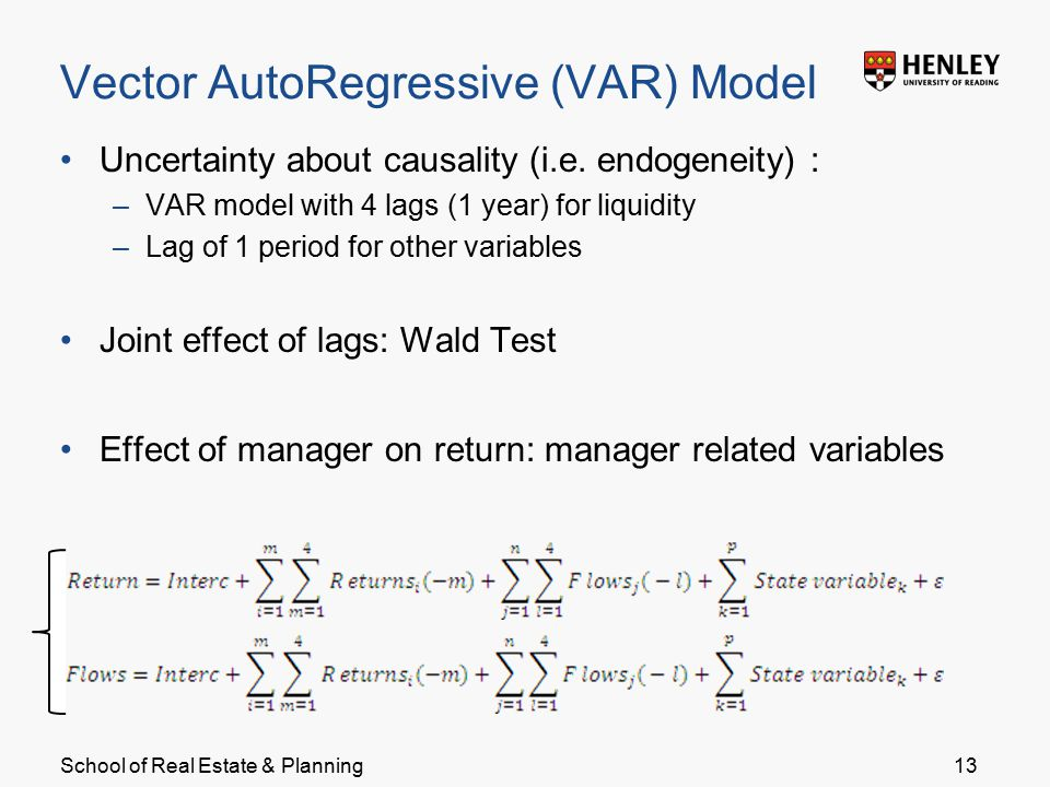 School of Real Estate & Planning Vector AutoRegressive (VAR) Model Uncertainty about causality (i.e.