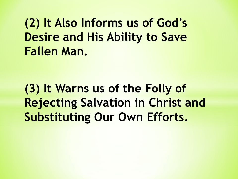 (2) It Also Informs us of God's Desire and His Ability to Save Fallen Man.