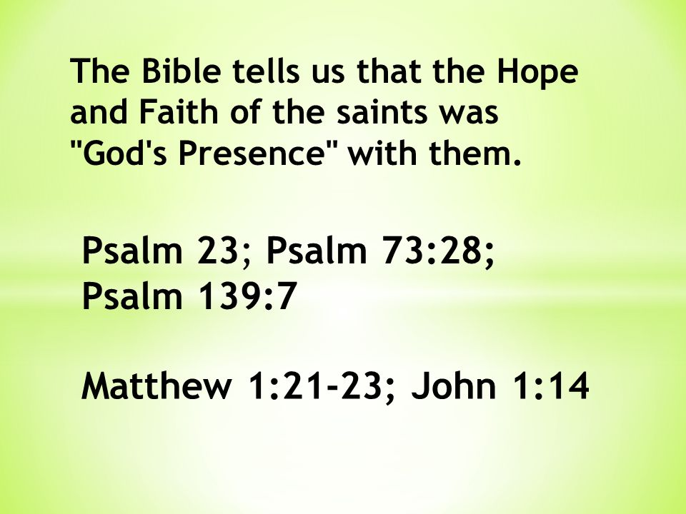 The Bible tells us that the Hope and Faith of the saints was