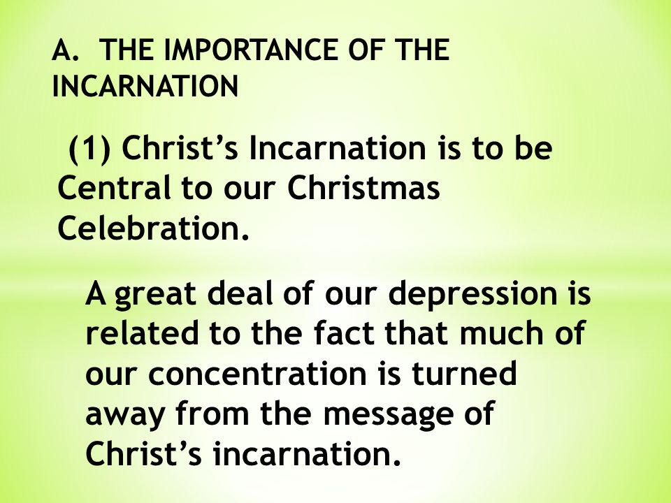THE GREAT JOY AND PEACE OF CHRISTMAS IS INSEPARABLY BOUND WITH THE FACT OF HIS INCARNATION.