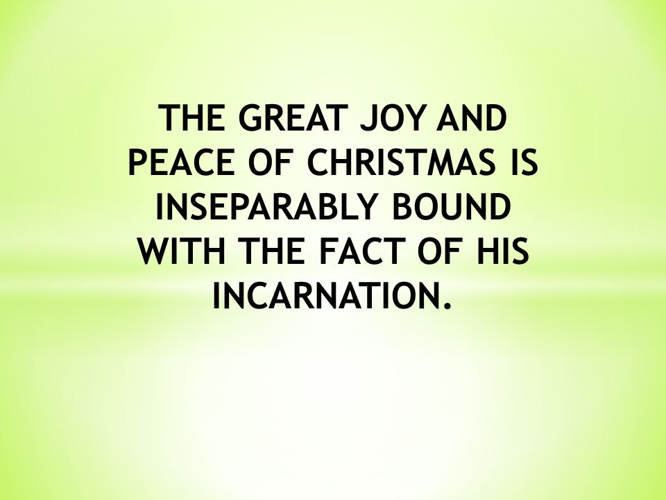 If we are to truly enter into the spirit and celebration of Christmas in Christian worship then we must focus our attention on the event of the incarnation, which is the heart of the Christmas message.