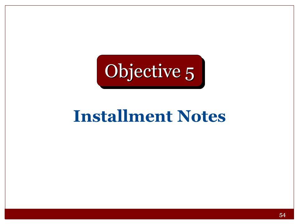 54 Installment Notes Objective 5