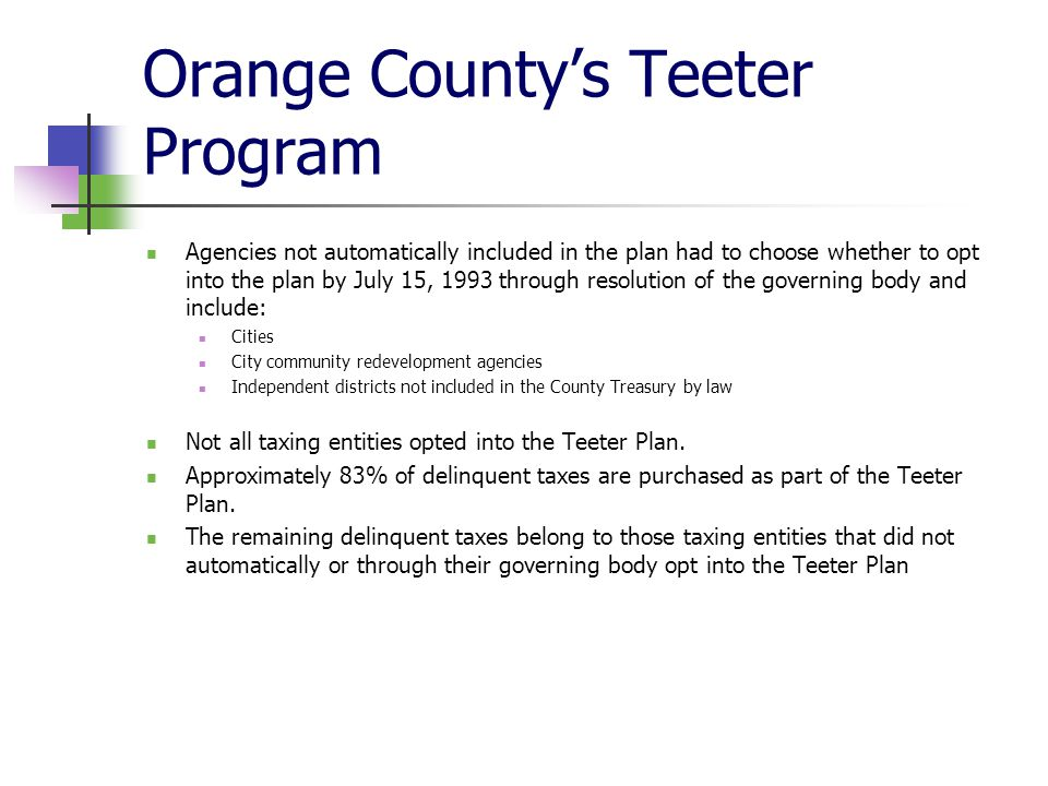 Orange County's Teeter Program Agencies not automatically included in the plan had to choose whether to opt into the plan by July 15, 1993 through res