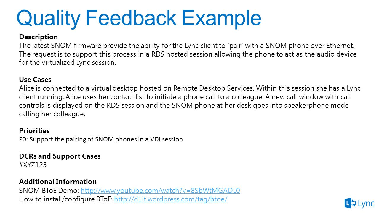 Description The latest SNOM firmware provide the ability for the Lync client to 'pair' with a SNOM phone over Ethernet. The request is to support this
