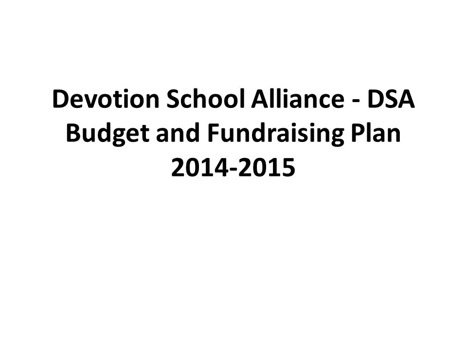 Devotion School Alliance - DSA Budget and Fundraising Plan 2014-2015