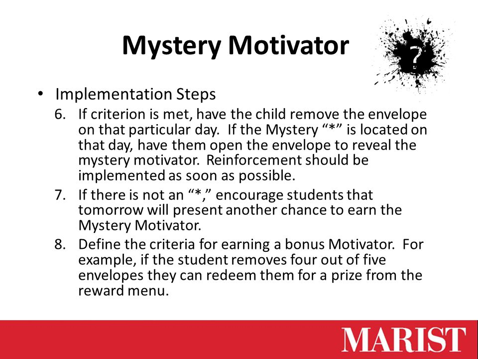 Mystery Motivator Implementation Steps 6.If criterion is met, have the child remove the envelope on that particular day.