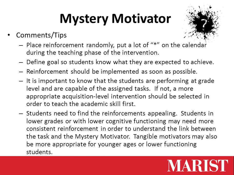 Mystery Motivator Comments/Tips – Place reinforcement randomly, put a lot of * on the calendar during the teaching phase of the intervention.