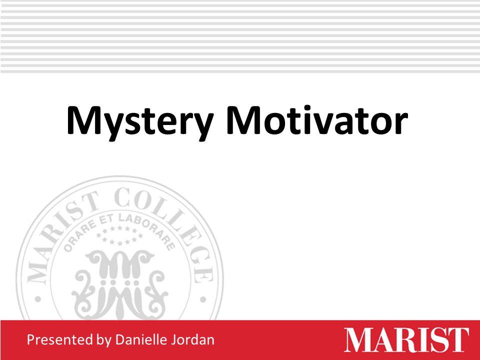 Mystery Motivator Presented by Danielle Jordan
