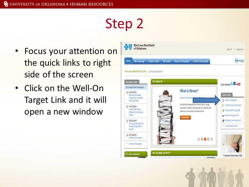 Step 2 Focus your attention on the quick links to right side of the screen Click on the Well-On Target Link and it will open a new window