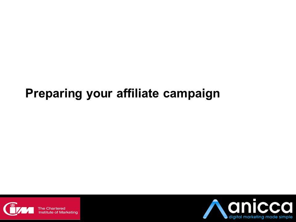 Preparing your affiliate campaign