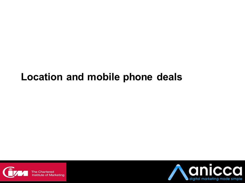 Location and mobile phone deals