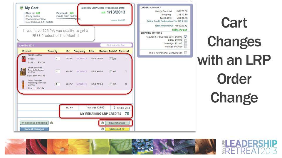 Cart Changes with an LRP Order Change If you have 125 PV, you qualify to get a FREE Product of the Month.
