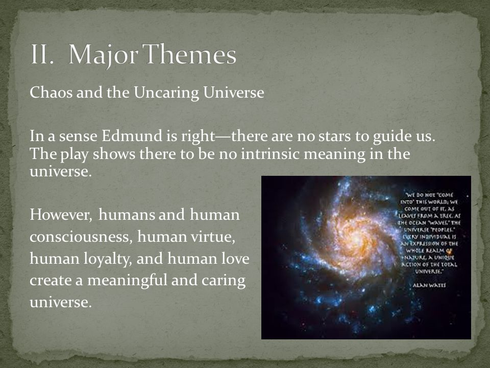 Chaos and the Uncaring Universe In a sense Edmund is right—there are no stars to guide us.