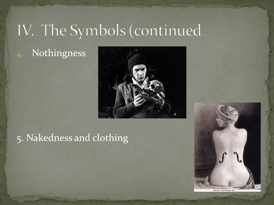 4. Nothingness 5. Nakedness and clothing