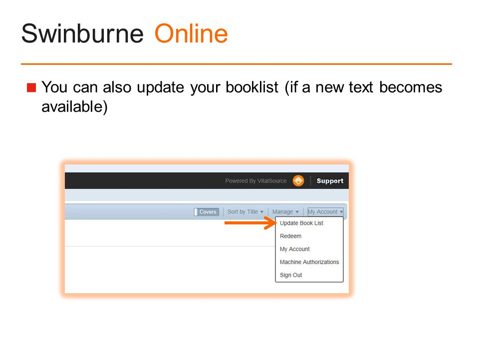 Swinburne Online  You can also update your booklist (if a new text becomes available)