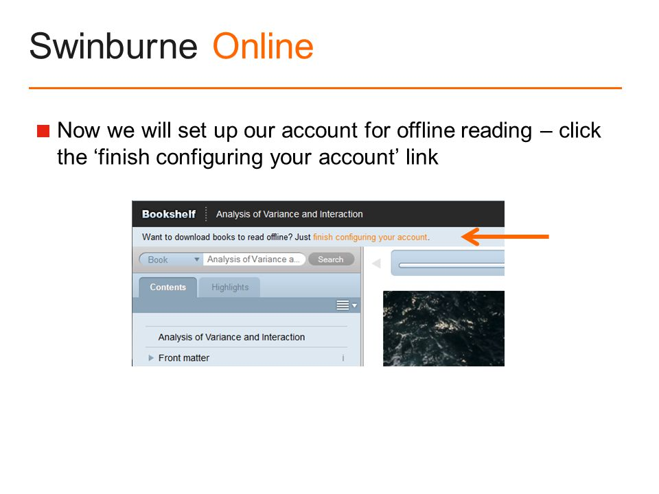 Swinburne Online  Now we will set up our account for offline reading – click the 'finish configuring your account' link